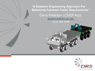 """A Systems Engineering Approach For Balancing Powered Trailer Requirements"""