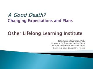 A Good Death? Changing Expectations and Plans Osher  Lifelong Learning Institute