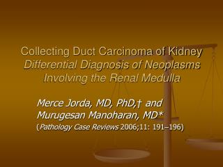 Collecting Duct Carcinoma of Kidney Differential Diagnosis of Neoplasms Involving the Renal Medulla