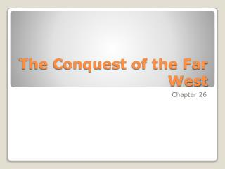 The Conquest of the Far West