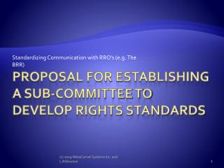 Proposal for Establishing a Sub-Committee to Develop Rights Standards