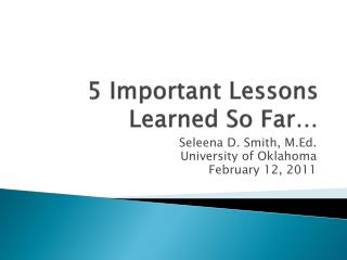 5 Important Lessons Learned So Far…
