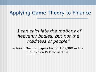 Applying Game Theory to Finance