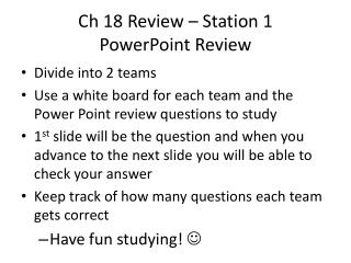Ch  18 Review – Station 1 PowerPoint Review