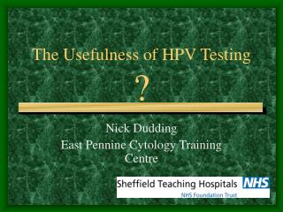 The Usefulness of HPV Testing  ?