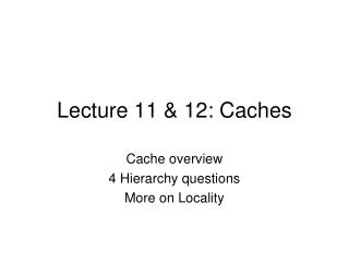Lecture  11 & 12:  Caches