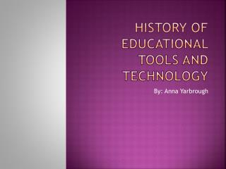 History of Educational Tools and Technology