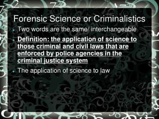 Forensic Science or Criminalistics