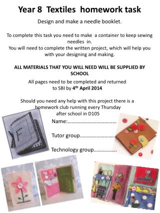Year 8  Textiles  homework task Design and make a needle booklet.