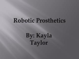 Robotic Prosthetics