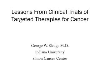 Lessons From Clinical Trials of Targeted Therapies for Cancer