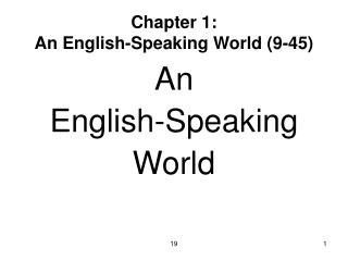 Chapter 1:  An English-Speaking World (9-45)