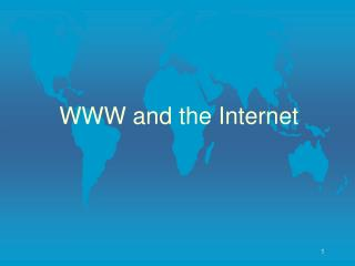 WWW and the Internet