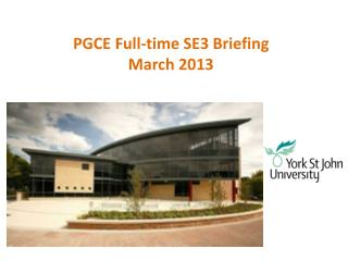 PGCE Full-time SE3 Briefing March 2013