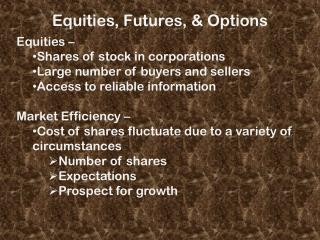 Equities, Futures, & Options