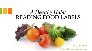 A Healthy Habit READING FOOD LABELS