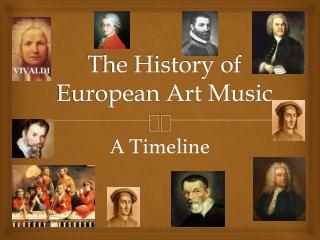 The History of European Art Music