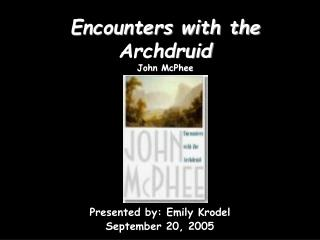 Encounters with the Archdruid John McPhee