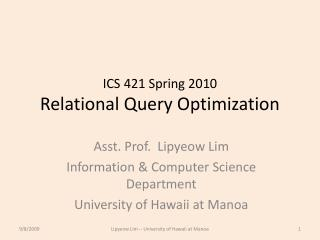 ICS 421 Spring 2010 Relational Query Optimization