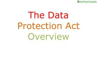 The Data  Protection Act Overview