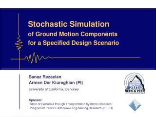Stochastic Simulation  of Ground Motion Components  for a Specified Design Scenario
