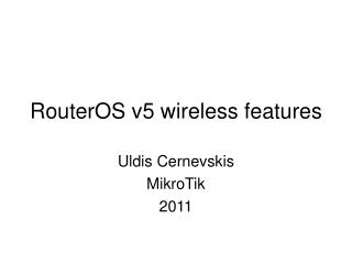 RouterOS v5 wireless features