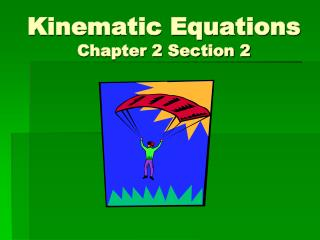 Kinematic Equations Chapter 2 Section 2