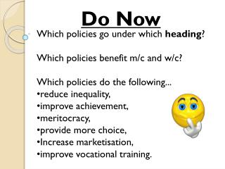 Which policies go under which  heading ? Which policies benefit m/c and w/c?