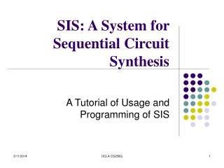 SIS: A System for Sequential Circuit Synthesis