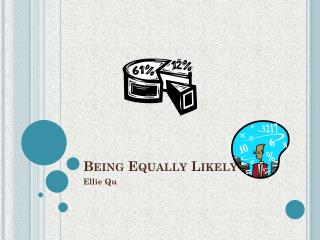 Being Equally Likely