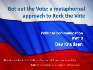 Get out the Vote: a metaphorical approach to Rock the Vote