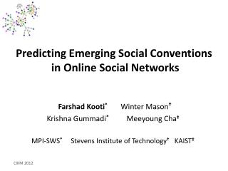 Predicting Emerging Social Conventions  in Online Social Networks