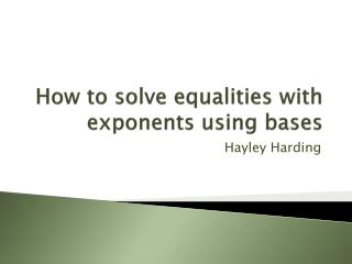 How to solve equalities with exponents using bases