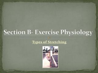 Section B- Exercise Physiology