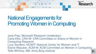 National Engagements for  Promoting Women in Computing