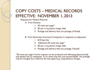 COPY COSTS – MEDICAL RECORDS  EFFECTIVE:  NOVEMBER 1, 2013
