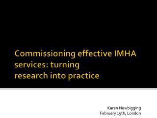 Commissioning effective IMHA services: turning research into practice