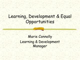 Learning, Development & Equal Opportunities