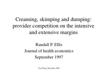 Creaming, skimping and dumping: provider competition on the intensive and extensive margins