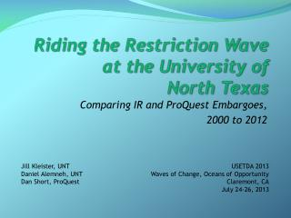Riding the Restriction Wave at the  University of  North  Texas