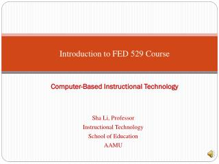 Introduction to FED  529 Course Computer-Based Instructional Technology