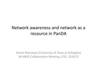 Network awareness and network as a  resource in PanDA