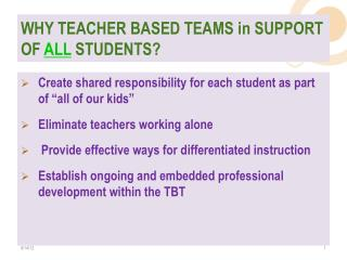 WHY TEACHER BASED TEAMS in SUPPORT OF  ALL  STUDENTS?