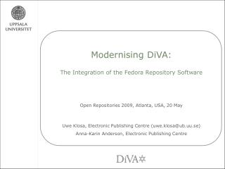 Modernising  DiVA : The Integration of the Fedora Repository Software