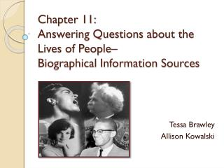 Chapter 11:  Answering Questions about the Lives of People–  Biographical Information Sources