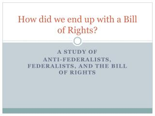 How did we end up with a Bill of Rights?