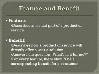Feature and Benefit