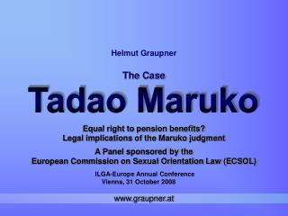 Equal right to pension benefits Legal implications of the Maruko judgment  A Panel sponsored by the  European Commission