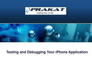 Testing and Debugging Your iPhone Application