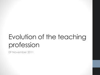 Evolution of the teaching profession